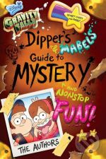Gravity Falls Dippers and Mabels Guide to Mystery and Nonstop Fun - Rob Renzetti, Shane Houghton, Stephanie Ramire